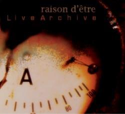 Raison d'Etre - Live archives