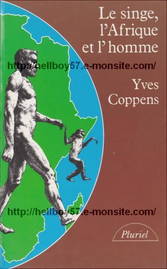 Paléoanthropologie le singe l'Afrique et l'Homme Yves Coppens 1983 paléontologie book livre homo erectus gigantopithèque homo erectus homo sapiens néandertal évolution purgatorius