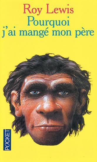 livre book the evolution man pourquoi j'ai mangé mon pre Roy Lewis paléoanthropologie inventeur pléistocène pithécanthrope