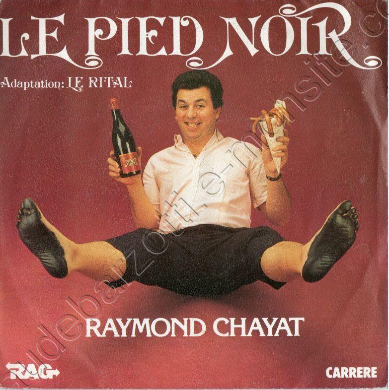 45 T Raymond Chayat chante lepied noir / ecoute un peu (adaptation du rital) 1984