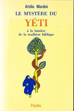Cryptozoologie cryptozoology livre book mystère explication Caïn Abel déluge Noé Le mystère du yéti à la lumière de la tradition biblique Attilio Mordini